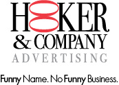 Hooker and Company Advertising: Funny Name. No Funny Business.